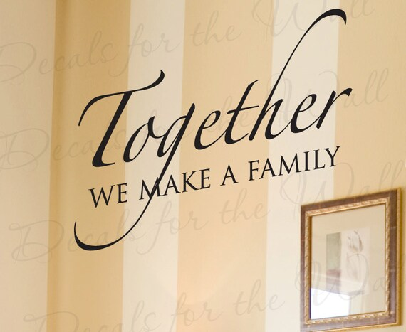 Vinyl Wall Art Quotes Family : Items similar to together we make a family love home wall