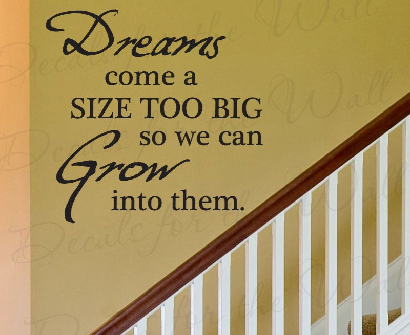 Dreams Come a Size Too Big Decal by DecalsForTheWall