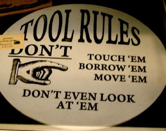 Tool Rules Sign - great for the workshop