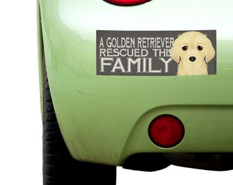 """Dogs Incorporated Sticker - A Golden Retriever Rescued This Family  -  Rescue Dog Bumper Sticker 3""""x 8"""" Coated Vinyl"""