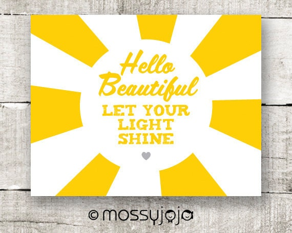 Hello beautiful Let your light shine Inspirational quote ...