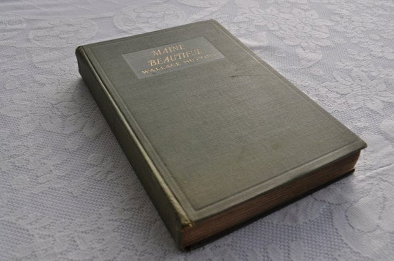 Maine Beautiful by Wallace Nutting, First Edition 1924 - Antiquarian Book