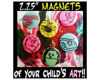 "Display your child's ARTWORK in a 2.25"" MAGNET....AkA 2 1/4 inch"
