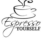 Vinyl Wall Decal Quote - Kitchen - Espresso Yourself