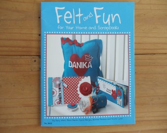 Fun and Felt for your Home and Scrapbooks