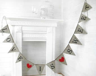Love is sweet burlap banner, bunting,  cake table banner,rustic wedding banner,LOVE  is sweet banner, Wedding Banner,