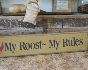 My Roost My Rules      primitive sign