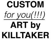 Custom Art - Originals from KILLTAKER