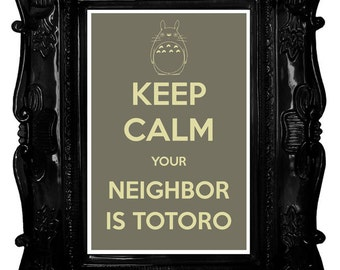 Keep Calm Your Neighbor is Totoro (My Neighbor Totoro) 8 x 12 Keep Calm and Carry On Parody Poster