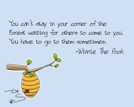 You Can T Stay In Your Corner Winnie The Pooh Quote