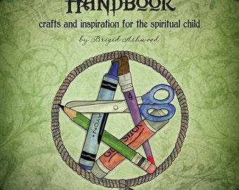 The Earth Child's Handbook - Book 1 - Pagan Kids Book