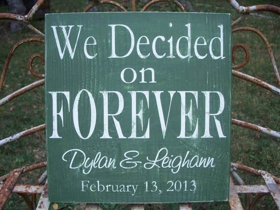 We Decided on Forever - Personalized - Wedding Sign- Valentine, Important Date, Bride, Groom, Couple sign, Love sign & Gift