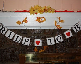 BRIDE TO BE  Wedding Banner - Engagement Party Decoration - Photo Prop