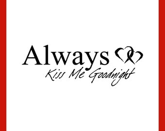 Always Kiss Me Goodnight Vinyl Wall Art (AKMG02-Large)