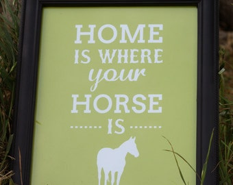 "Equestrian Print: ""Home Is Where Your Horse Is"""