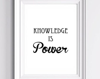 Downloadable Print - Knowledge is Power - Typography Art Print  - 11 x 14 in. or 12 x 18 in.
