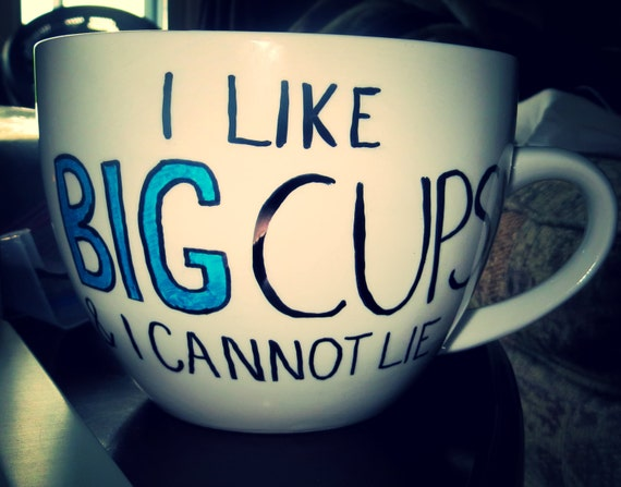 items similar to coffee mug i like big cups and i cannot lie on etsy. Black Bedroom Furniture Sets. Home Design Ideas