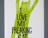 I Love My Freaking Cat Poster Print