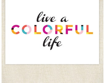 Live a Colorful Life 5x7 Print