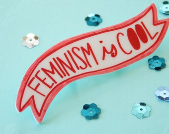 Feminism is Cool Banner Brooch / Pin