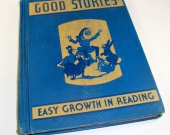 Vintage Children's Book, Good Stories, Grade School  First Reader, Level Two, 1940, Color Illustrated, Mid Century Library Book,   (1144-08)