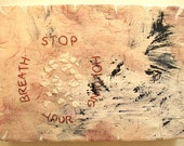 Stop Holding Your Breath: mixed media w/threaded text message on paper and canvas.