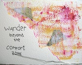 Wander Beyond from the Comfort Zone - mixed media w/threaded text message on paper.