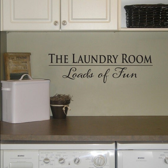 The Laundry Room Decal - Loads of Fun - Laundry Room Decor