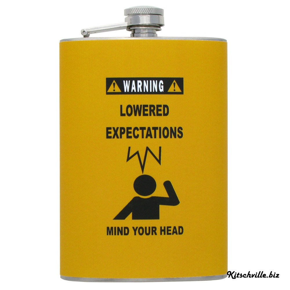 Funny LOWERED EXPECTATIONS Watch Your Head Flask by ...  Funny LOWERED E...