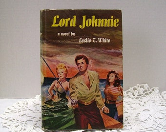 Lord Johnnie - by Leslie Turner White - copyright 1949