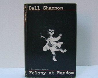 Felony at Random - by Dell Shannon - copyright 1979 - mystery hard cover book