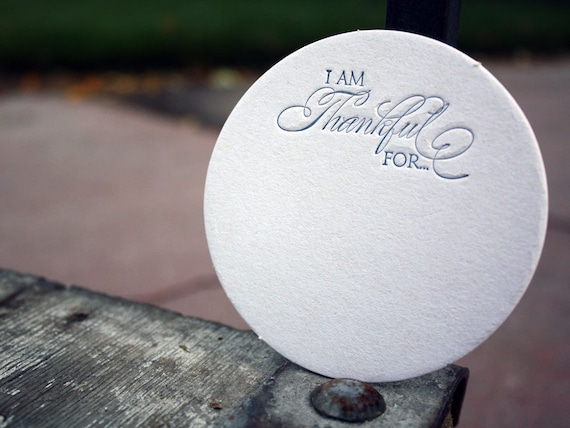 I am thankful for... letterpress printed Coasters. Perfect for your Thanksgiving celebration.