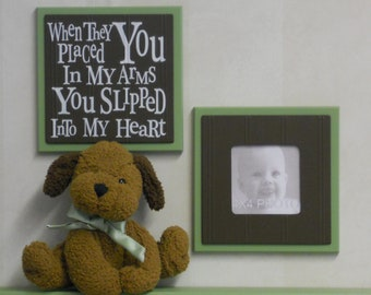 Brown and Green Nursery Decor - Set of 2 - Photo Frame and Sign - When they placed you in my arms, You slipped into my Heart