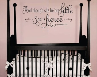 And though she be but little-Shakespeare Quote Decal, Nursery Wall Decal, Girls Vinyl Decal, Baby Girl Decal -Kids Wall Art