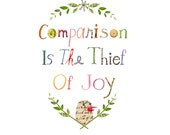 comparison is the thief of joy print, a little birdie told me print 1, quote print