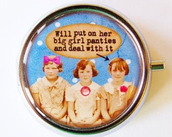 Funny Pill Box, Pill Case, Pill Container, Mint case, Humor, Gift for friend, Big Girl Panties, round pill case (1348)