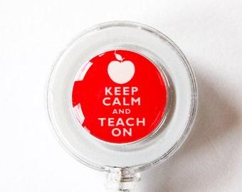 ID Badge Holder, Keep Calm Teach On, keep calm id badge, Retractable id, Badge clip, Gift for teacher, Badge Reel, Back to School (1609)