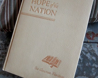 Hope of the Nation Our Christian Heritage 1952