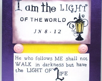 LIGHT Verse Plaque SALE. I am the Light of the World  He who follows Me shall not..John 8:12 Biblical Religious Christian Scripture Wall Art