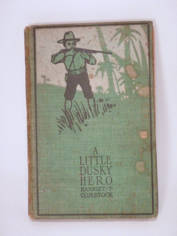 LAST CHANCE Sale Little Dusky Hero Harriet T Comstock First Edition 1902 Hard cover Book