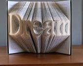 Best Selling Item - Dream - Graduation - Birthday - Present - Inspirational Art - Home Decor - Book Sculpture - Unique Gift - Altered Book