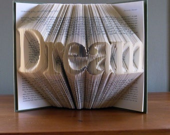 Best Selling Item - Dream - Graduation - Birthday - Present - Inspirational Art - Home Decor - Book Sculpture - Unique Gift - Altered Book