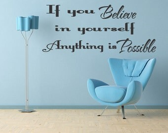 Believe in yourself  Wall Quote Wall Art Decal Vinyl Inspirational  Sticker (138)