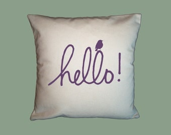 Hello -  with Birdies  Handmade 16x16 Pillow Cover - Choice of Fabric - ANY COLOR IMAGE