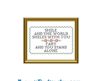 "PDF Counted Cross Stitch Pattern - Smile and the world smiles with you, fart and you stand alone 8"" x 10"" - Handmade Supply Maker Decor Gift"