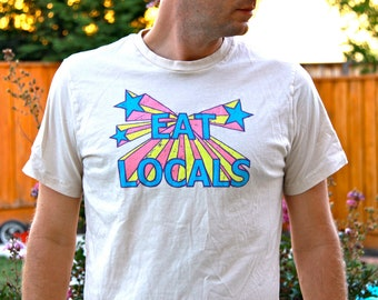 EAT LOCALS funny TShirt