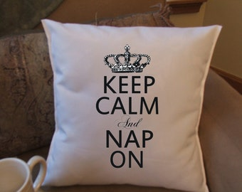 Keep Calm and Nap On Pillow cover, throw pillow cover, graphic pillow cover