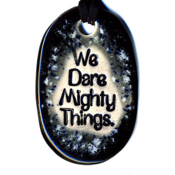 We Dare Mighty Things Ceramic Necklace in Black and Gray