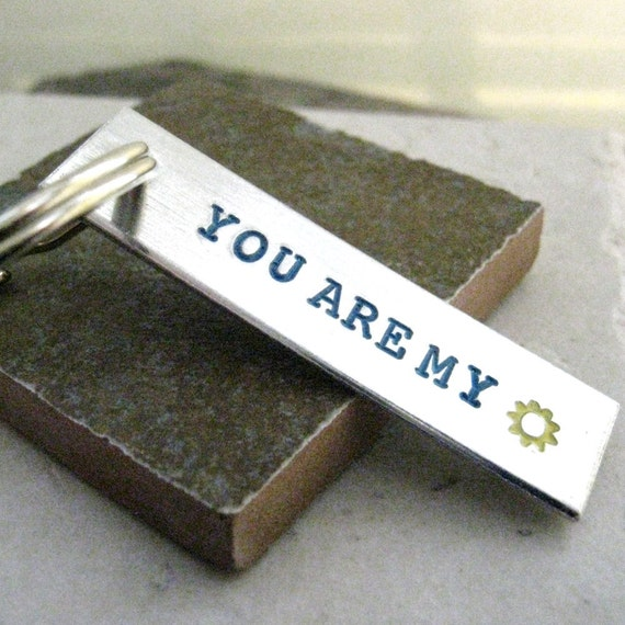 You Are My Sunshine Keychain, Aluminum Bar, hand stamped, sun, summer, please read listing and see pics for specs