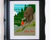 They say you keep us and the mountain safe. No, not them. Not the mountain. Just you. -- Print 8 1/2 x 11 inches --